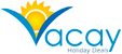 Vacay Holiday Deals | Trip Now, Pay Later - Realize Your Bucket List With Vacay Holiday Deals